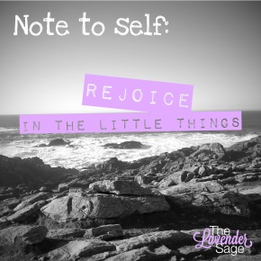 Note to Self: Rejoice in the Little Things